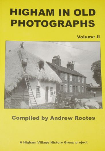 Higham in Old Photographs (Volume II), compiled by Andrew Rootes
